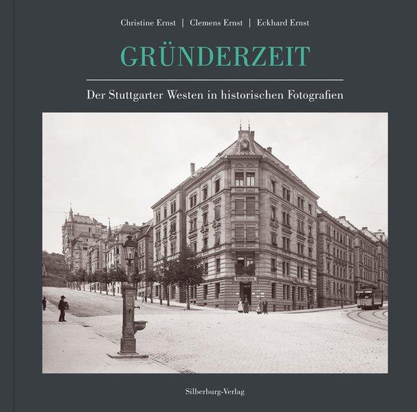Gründerzeit. Der Stuttgarter Westen in historis...