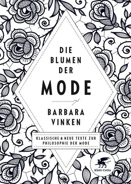 Die Blumen der Mode. Klassische und neue Texte ...