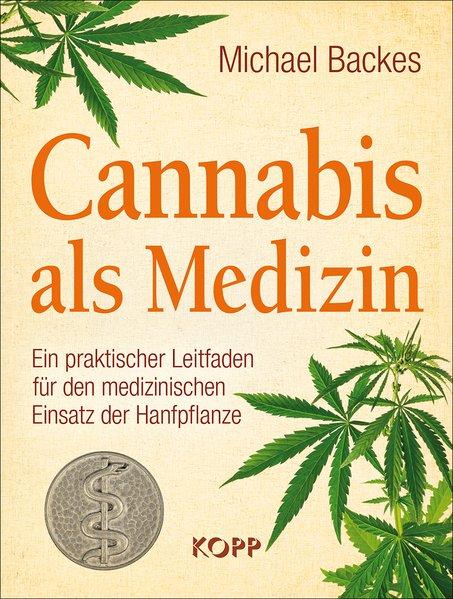 Cannabis als Medizin. Ein praktischer Leitfaden...