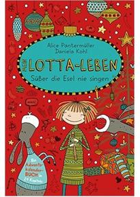 Mein Lotta-Leben: Süßer die Esel nie singen - Alice Pantermüller