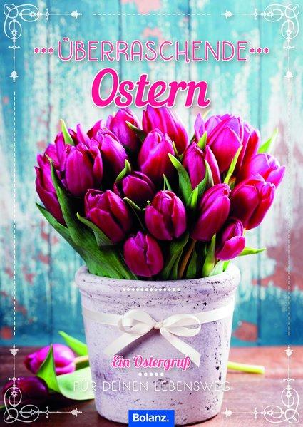 Überraschende Ostern. Ein Ostergruß - Für Deine...