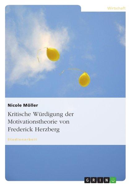 Kritische Würdigung der Motivationstheorie von Frederick Herzberg - Nicole Möller [Taschenbuch]