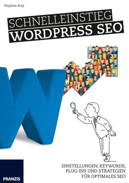 Schnelleinstieg WordPress SEO - Stephan Brey [T...
