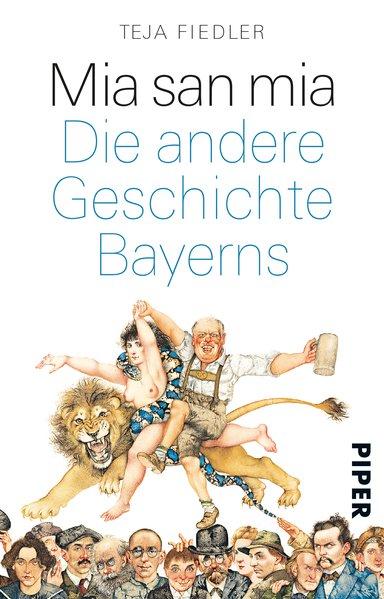 Mia san mia. Die andere Geschichte Bayerns - Te...