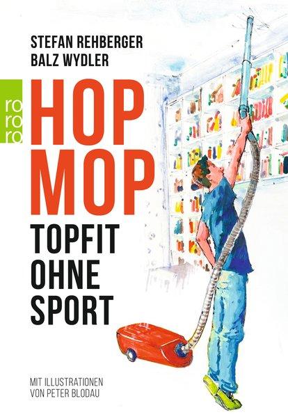 Hopmop. Topfit ohne Sport - Balz Wydler [Tasche...