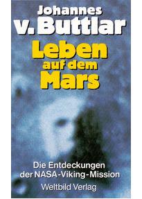 Leben Auf Dem Mars - Die Entdeckungen der NASA- Viking- Mission - Johannes von Buttlar [Weltbild, Gebundene Ausgabe]