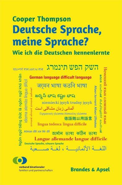 Deutsche Sprache, meine Sprache?. Wie ich die D...