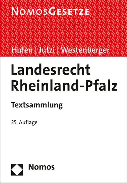 Landesrecht Rheinland-Pfalz. Textsammlung, Rech...