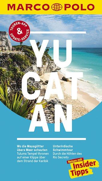 MARCO POLO Reiseführer Yucatan. Reisen mit Insi...