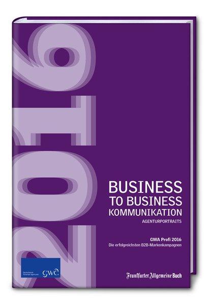 Business to Business-Kommunikation / GWA Profi ...