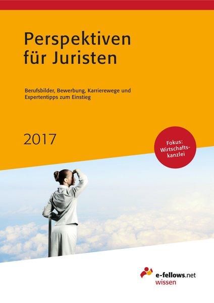 Perspektiven für Juristen 2017. Berufsbilder, B...