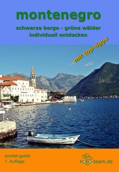 montenegro pocket-guide. schwarze berge - grüne...