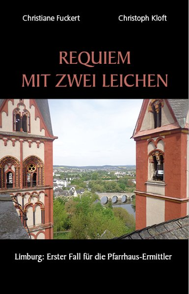Requiem mit zwei Leichen. Limburg: Erster Fall für die Pfarrhaus-Ermittler - Christoph Kloft [Taschenbuch]