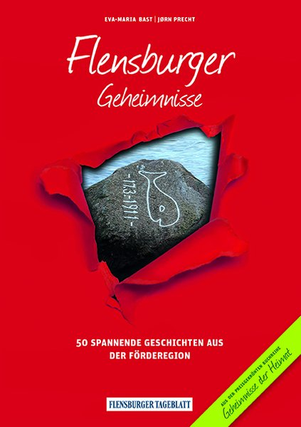 Flensburger Geheimnisse. 50 Spannende Geschicht...