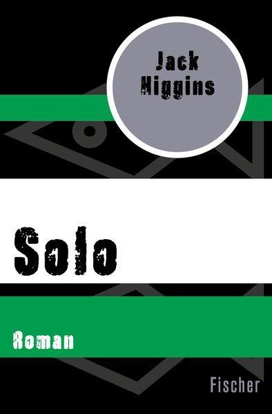 Solo. Roman - Jack Higgins [Taschenbuch]