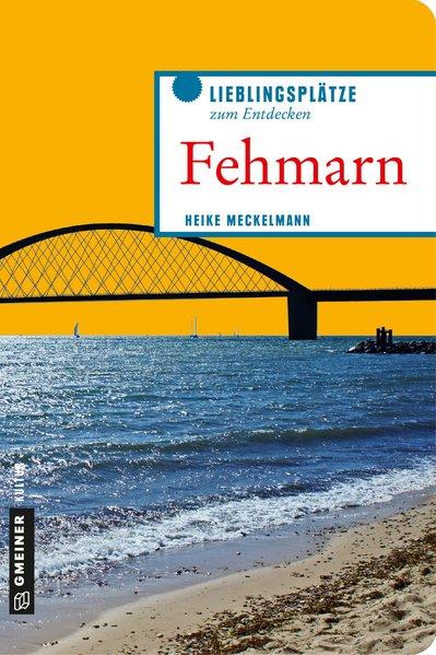 Fehmarn - Insel im Aufwind. Vom Sund bis zum kl...