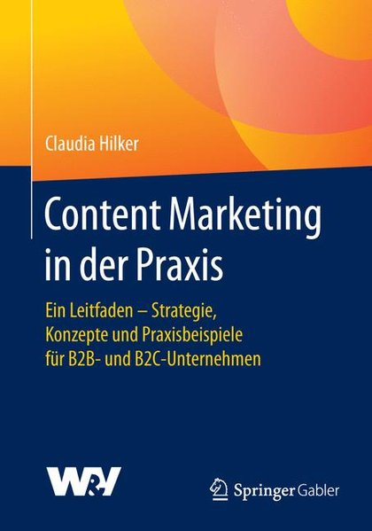 Content Marketing in der Praxis. Ein Leitfaden ...