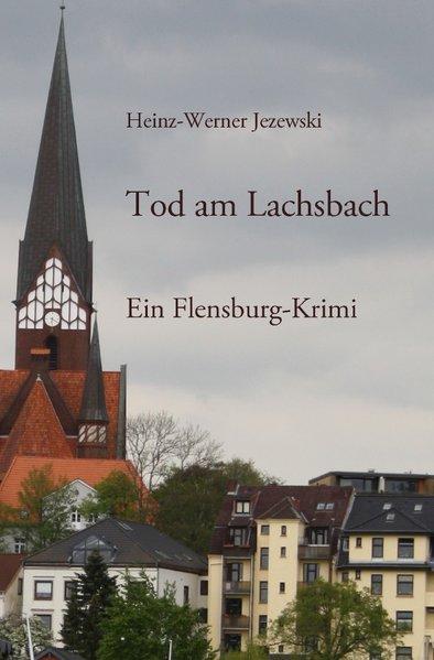 Flensburg-Krimis / Tod am Lachsbach. Ein Flensb...