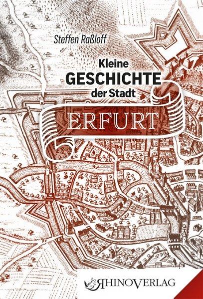 Kleine Geschichte der Stadt Erfurt. Band 45 - S...