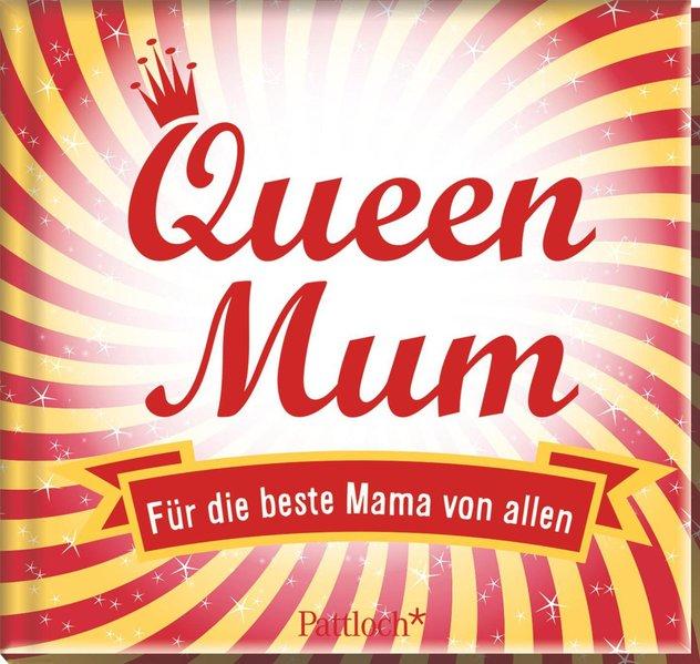 Queen Mum. Für die beste Mama von allen [Gebundene Ausgabe]