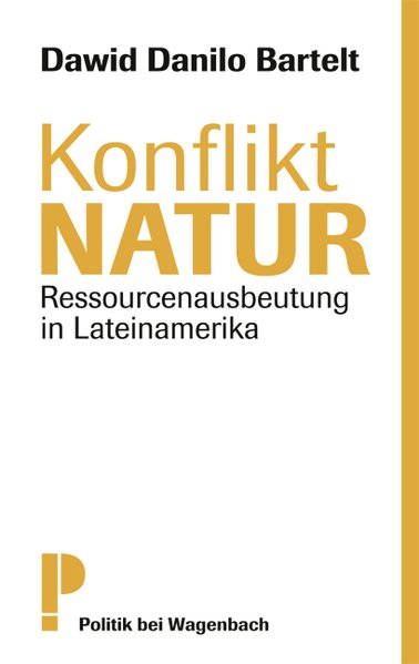 Konflikt Natur. Ressourcenausbeutung in Lateina...