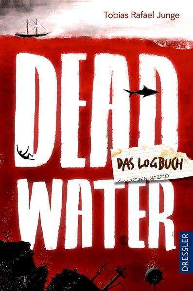Deadwater. Das Logbuch - Tobias Rafael Junge [G...