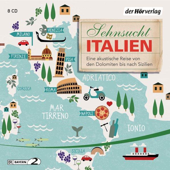 Sehnsucht Italien. Eine akustische Reise von de...