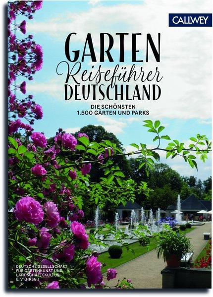 Gartenreiseführer Deutschland. Die 1.500 schöns...