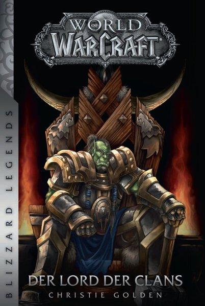 World of Warcraft: Der Lord der Clans. Blizzard...