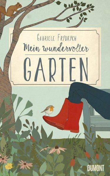 Mein wundervoller Garten - Gabriele Frydrych [G...