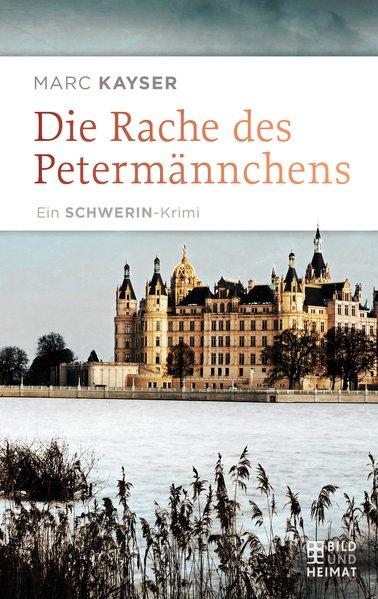 Die Rache des Petermännchens. Ein Schwerin-Krim...