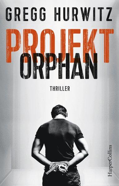 Projekt Orphan - Gregg Hurwitz [Taschenbuch]