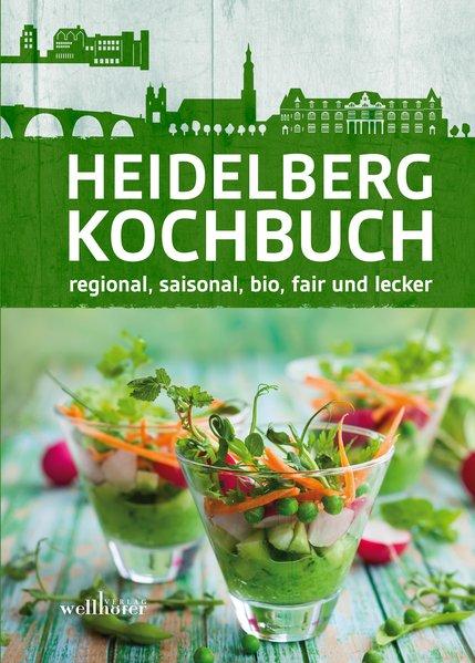 Heidelberg Kochbuch. regional, saisonal, bio, f...