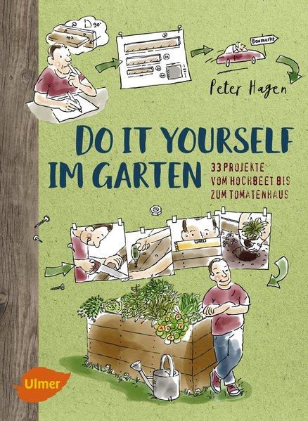 Do it yourself im Garten. 33 Projekte vom Hochb...