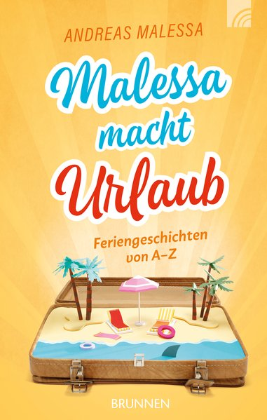 Malessa macht Urlaub. Feriengeschichten von A-Z...