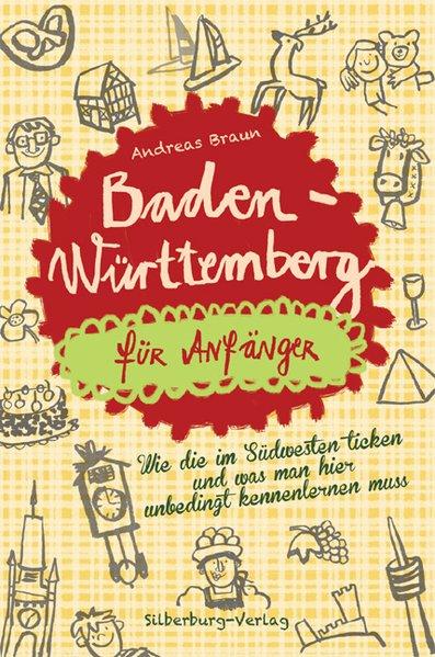 Baden-Württemberg für Anfänger. Wie die im Südw...