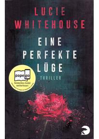 Eine perfekte Lüge - Lucie Whitehouse [Taschenbuch]