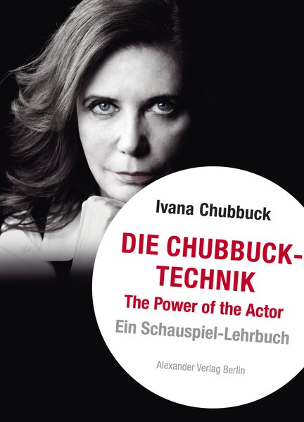 Die Chubbuck-Technik. The Power of the Actor. E...
