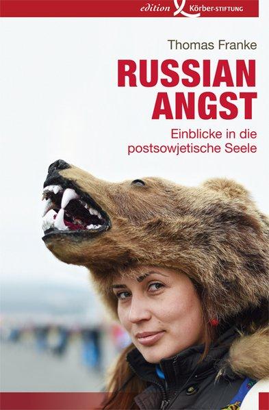Russian Angst. Einblicke in die postsowjetische...
