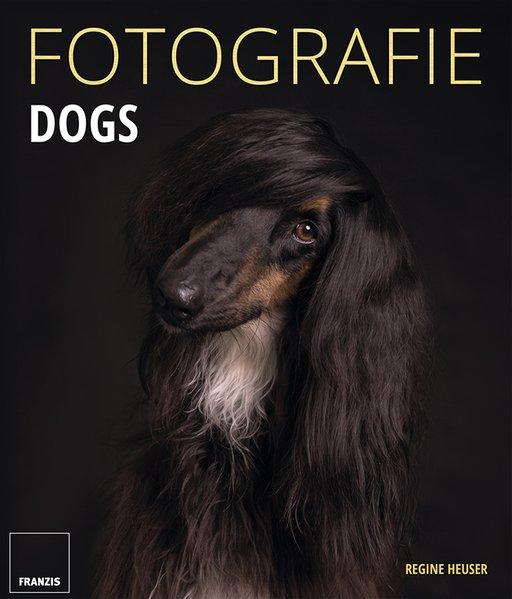 FOTOGRAFIE DOGS - Regine Heuser [Gebundene Ausg...