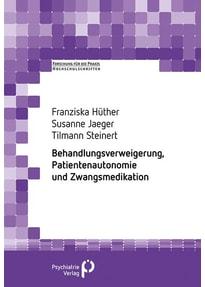 Behandlungsverweigerung, Patientenautonomie und Zwangsmedikation - Susanne Jäger [Taschenbuch]