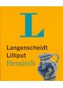 Langenscheidt Lilliput: Hessisch - Hessisch-Hochdeutsch / Hochdeutsch-Hessisch [Taschenbuch]