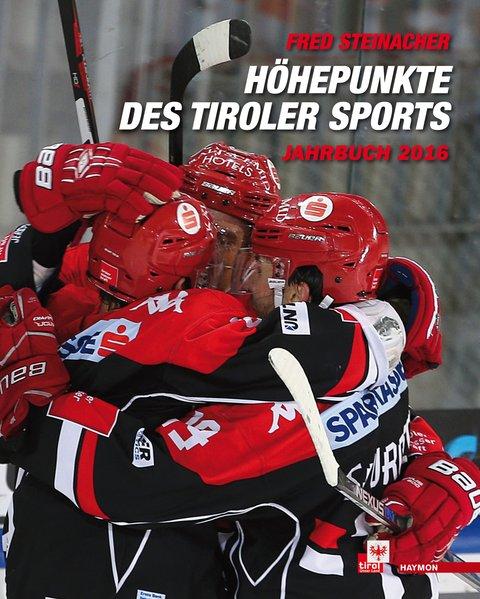Höhepunkte des Tiroler Sports – Jahrbuch 2016 -...