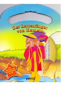 Der Rattenfänger von Hameln - Mit Hörbuch und Märchenquiz auf CD [Pappbilderbuch, inkl. CD]