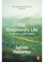 The Shepherd's Life: A Tale of the Lake District - James Rebanks [Paperback]