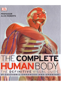 The Complete Human Body - Dr. Alice Roberts [Hardcover]