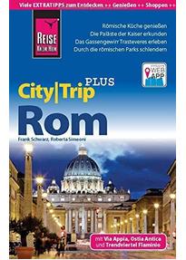 Reise Know-How CityTrip PLUS: Rom - mit Via Appia, Ostia Antica und Trendviertel Flaminio [Taschenbuch inkl. Stadtplan, 12. Auflage 2016]