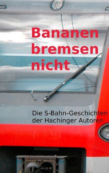 Bananen bremsen nicht. S-Bahn-Geschichten - Ger...