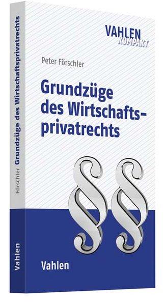 Grundzüge des Wirtschaftsprivatrechts - Peter F...
