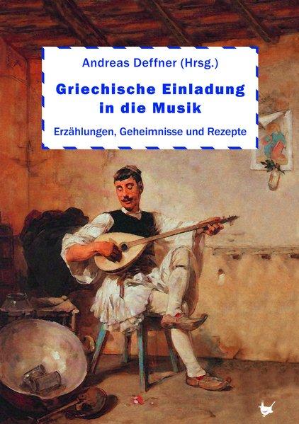 Griechische Einladung in die Musik. Erzählungen...